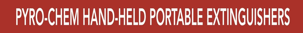 PYRO-CHEM HAND-HELD PORTABLE EXTINGUISHERS